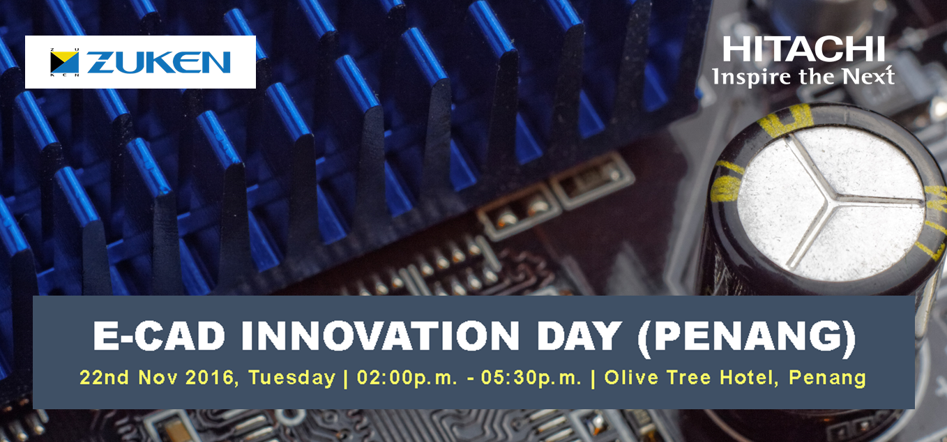 E Cad Innovation Day Session 2 Cadstar Hitachi Sunway Electronic Circuits Software Pic Pcb Electrical Electronics Design Malaysia Schematic