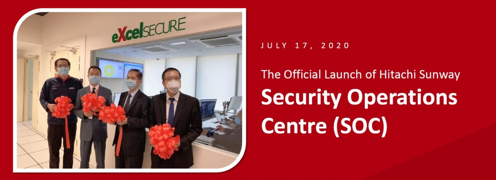 The Official Launch of Hitachi Sunway Security Operations Centre (SOC)